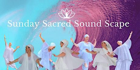 Sunday Sacred Sound Scape tickets