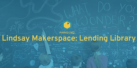 Lindsay Makerspace Lending Library tickets