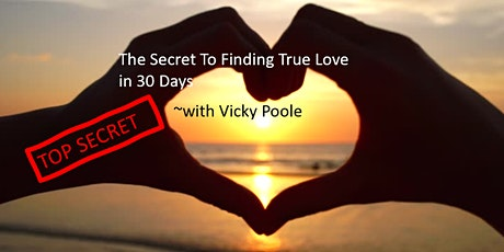 The Secret to finding True Love in 30 Days tickets