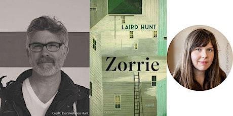 "Laird Hunt -- ""Zorrie,"" in Conversation with Tarashea Nesbit tickets"