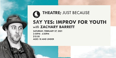 Say Yes! Improv for Youth with Zachary Barrett tickets