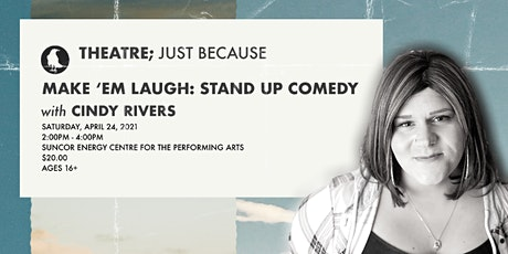 Make 'em Laugh: Stand-Up Comedy with Cindy Rivers tickets