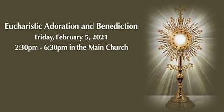 Eucharistic Adoration and Benediction, Friday, February 5 at 2:30pm tickets