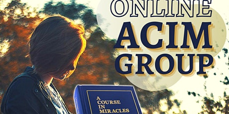 A Course in Miracles (ACIM) Online Discovery Group - Personal Growth Weekly ingressos