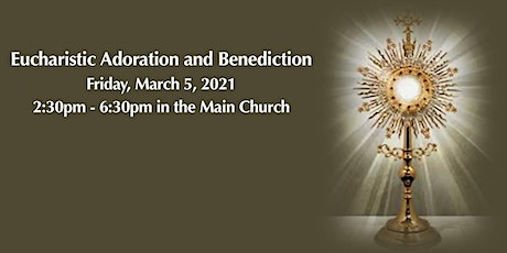 Eucharistic Adoration and Benediction, Friday, March 5 at 2:30pm tickets