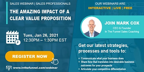 Free Sales Webinar: The Amazing Impact of a Clear Value Proposition tickets