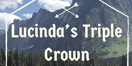 Lucinda's- Triple Crown Challenge (2 days 3 peaks Guided hike) JULY tickets