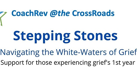 Stepping Stones - Wading the White Waters of Grief tickets