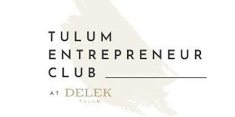 Tulum Entrepreneur Club - All things Crypto boletos