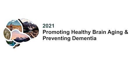 2021 Promoting Healthy Brain Aging and Preventing Dementia Symposium tickets