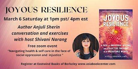 Joyous Resilience: Book Talk & Meditation with author Anjuli Sherin tickets