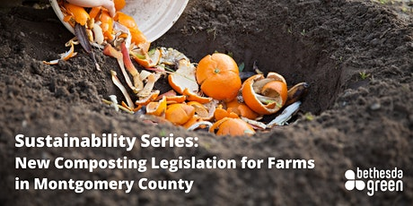 Sustainability Series: New Compost Legislation for Montgomery County Farms tickets