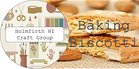 Holmfirth WI Craft Evening: Baking Biscotti tickets