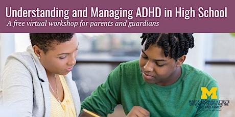 Understanding and Managing ADHD in High School - Free Workshop tickets