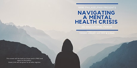 NAMI Philadelphia Presents: Navigating a Mental Health Crisis Forum tickets