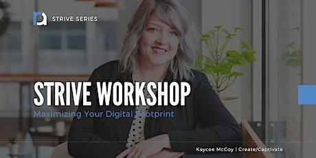 STRIVE Workshop: Maximizing Your Digital Footprint tickets