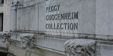 Peggy Guggenheim and her Modern Art Collection tickets