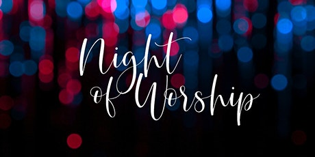 Night of Worship at LAC tickets