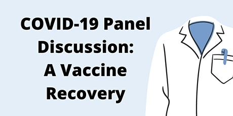 COVID-19 Panel Discussion: A Vaccine Recovery tickets