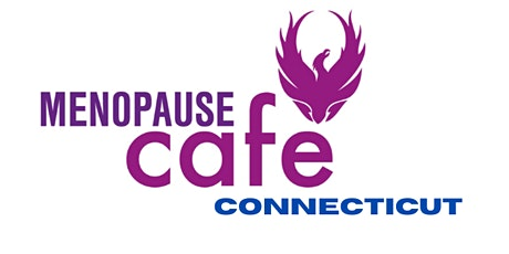 MENOPAUSE CAFÉ Online - Connecticut tickets