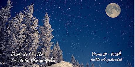 Círculo de Luna Llena - Luna de las Blancas Noches entradas
