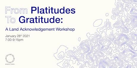 From Platitudes to Gratitude: A Land Acknowledgement Workshop tickets