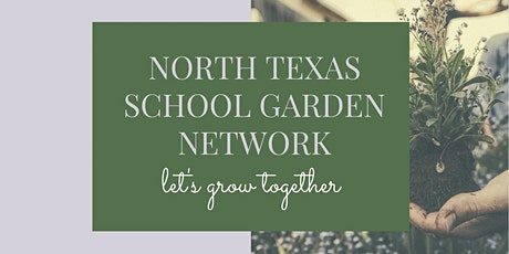 North Texas School Garden Network Winter Gathering - Connecting Curriculum tickets