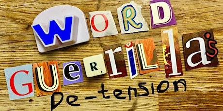 Word Guerrilla's De- Tension tickets