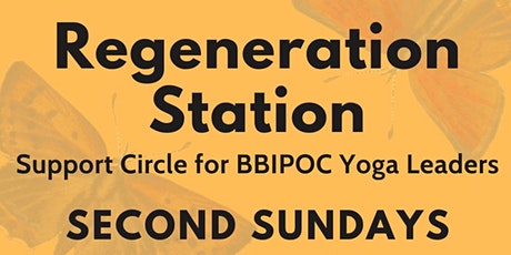 Regeneration Station: Support Circle for BBIPOC Yoga Leaders tickets