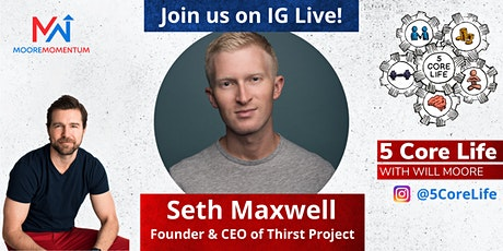 5 CORE LIFE - Instagram Live with Will Moore and Seth Maxwell tickets