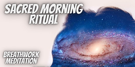 Sacred Morning Ritual tickets