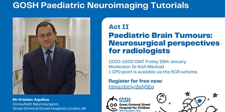 GOSH Paediatric Neuroimaging Tutorials Act II tickets
