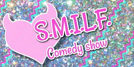 SMILF (Straight Men I'd Like to Friend) Comedy Show tickets