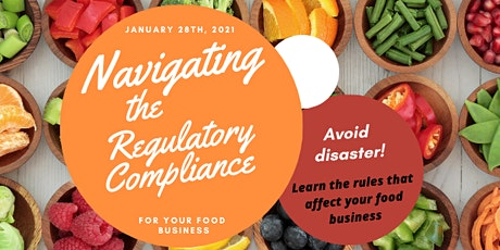 Navigating the Regulations for Your Food Business Webinar - Jan 28th, 2021 tickets