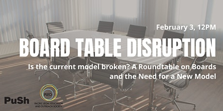 Board Table Disruption: A Roundtable on Boards and the Need for a New Model tickets