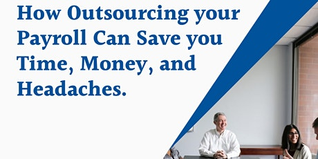 How Outsourcing your payroll can save you time, money and headaches! tickets