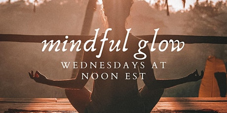 Mindful Glow - a yoga-ish movement class tickets