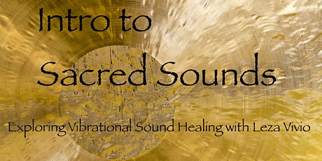 Intro to Sacred Sounds: Exploring Vibrational Sound Healing tickets
