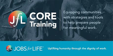 Jobs for Life (JfL) CORE Training - March 19-20 (ONLINE) tickets