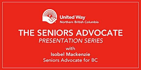 Northern BC Seniors Advocate Presentation - Quesnel-Prince George-Mackenzie tickets