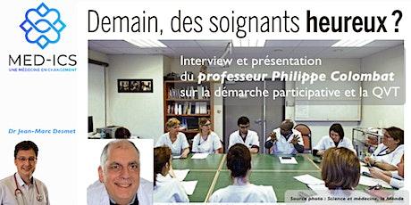 """MEDICS : Professeur Philippe Colombat """" La démarche participative """" billets"""