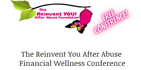 The Reinvent YOU After Abuse Foundation Financial Wellness Conference tickets