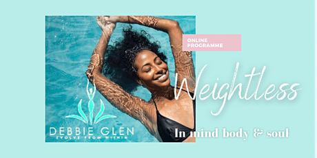 Weightless in Mind Body & Soul tickets
