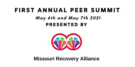 First Annual Peer Summit hosted by the Missouri Recovery Alliance tickets