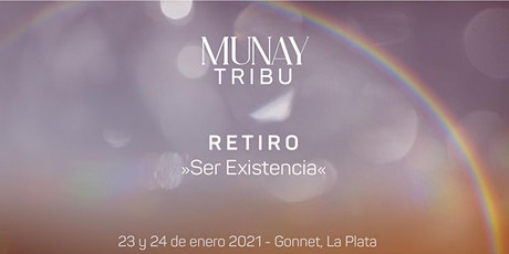 "Munay Tribu - Retiro de 2 días: ""Ser Existencia"" entradas"