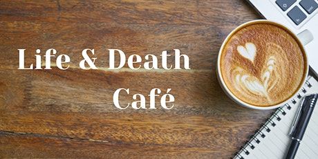LIFE & DEATH CAFÉ Online tickets