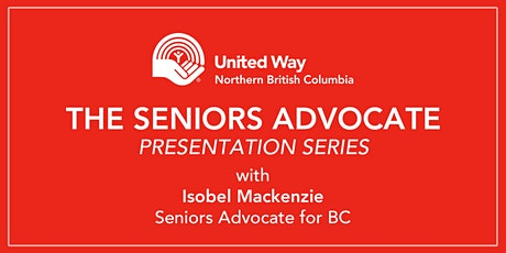 Northern BC Seniors Advocate Open Forum re: Food Insecurity tickets