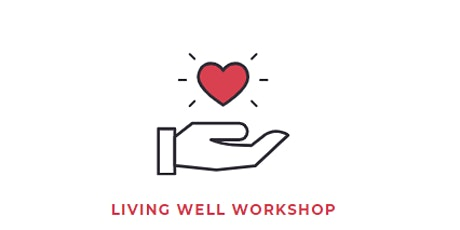 Living Well Workshop (Series) tickets