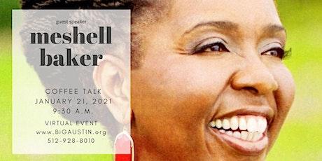 "BiGAUSTIN Women's Biz Inc., presents: ""Coffee  Talk"" with Meshell Baker tickets"