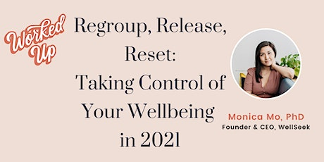 Release, Regroup, Reset: Taking Control of Your Wellbeing in 2021 tickets